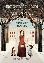 The Incorrigible Children of Ashton Place #1* Maryrose Wood